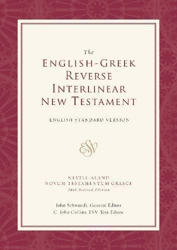 The English-Greek Reverse Interlinear New Testament: English Standard Version