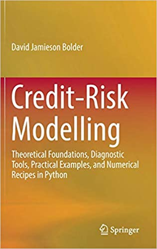 Diagnostic Tools and Numerical Recipes in Python Practical Examples Credit-Risk Modelling: Theoretical Foundations