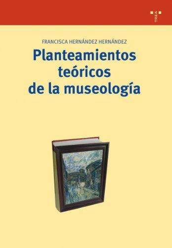 Descargar Libro Planteamientos Teóricos De La Museología Francisca Hernández Hernández