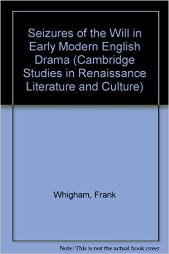 Book Seizures of the Will in Early Modern English Drama (Cambridge Studies in Renaissance Literature and Culture)