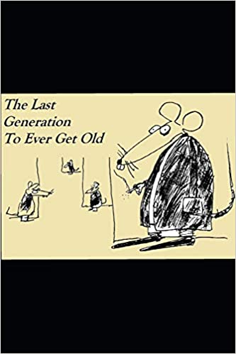 The Last Generation To Ever Get Old por Michael Dean Alger epub