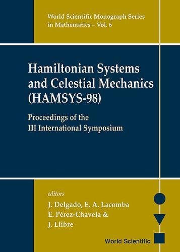 Download Hamiltonian Systems and Celestial Mechanics (HAMSYS-98): Proceedings of the III Annual Symposium PDF