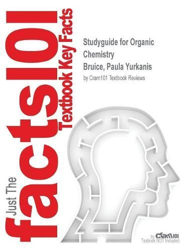 Studyguide for Organic Chemistry by Bruice, Paula Yurkanis, ISBN 9780134042282