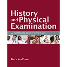History and Physical Examination: A Common Sense Approach
