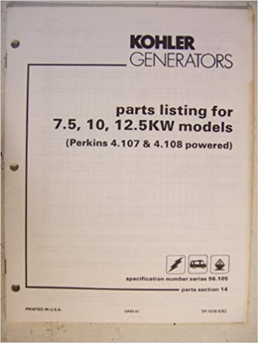 Kohler Generators Parts Listing For 7 5 10 12 5 Kw Models Perkins 4 107 4 108 Powered Kohler Co Amazon Com Books