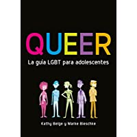 Queer. La guía LGBT para adolescentes (Spanish Edition)