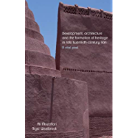 Development, architecture, and the formation of heritage in late twentieth-century Iran: A vital past