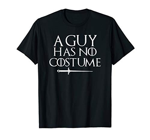 A Guy Has No Costume Shirt Funny Holiday Party ()