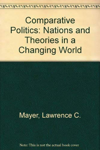Comparative Politics: Nations and Theories in a Changing World