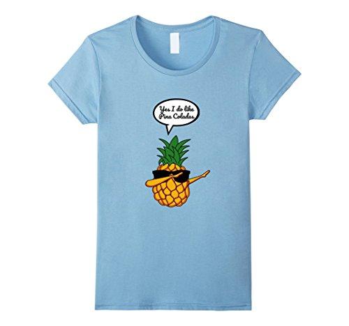 Womens Funny Pineapple Graphic Shirt I like Pina Coladas Medium Baby - Like I Feel New Sunglasses