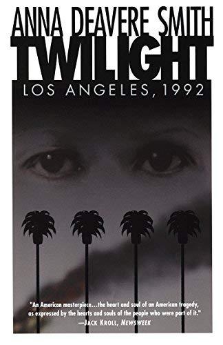 Twilight( Los Angeles 1992)[TWILIGHT][Paperback] (Anna Deavere Smith Twilight Los Angeles 1992)