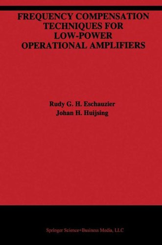 Frequency Compensation Techniques for Low-Power Operational Amplifiers (The Springer International Series in Engineering and Computer Science)