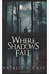Where Shadows Fall: Pocket Book Edition (Shades And Shadows) Paperback