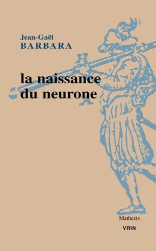 La naissance du neurone Constitution d'un objet scientifique au XXe siècle (Mathesis) (French Edition)