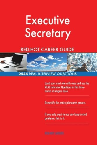 Executive Secretary RED-HOT Career Guide; 2544 REAL Interview Questions pdf epub
