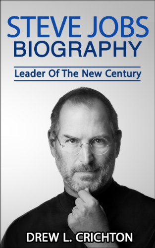 amazon com steve jobs biography leader of the new century famous