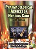 Pharmacological Aspects of Nursing Care, Reiss, Barry S. and Evans, Mary E., 0827348460