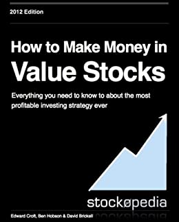 How to Make Money in Value Stocks: Everything You Need To Get Started in  Value Investing (The Art & Science of Investing Book 1)