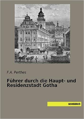 Fuehrer durch die Haupt- und Residenzstadt Gotha