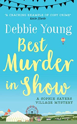 Best Murder in Show: A Sophie Sayers Village Mystery (Sophie Sayers Village Mysteries) (Volume 1)