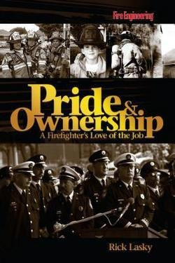 Rick Lasky: Pride & Ownership : A Firefighter's Love of the Job (Hardcover); 2006 Edition