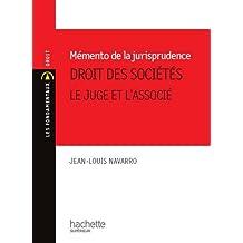 Memento de Jurisprudence. Droit des Sociétés - Le juge et l'associé (Les Fondamentaux Droit-Sciences Politiques) (French Edition)