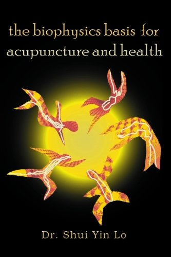 2004 Silver Dragon - The Biophysics Basis for Acupuncture and Health by Lo, Shui Yin (2004) Paperback