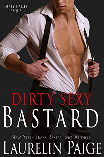 Dirty Sexy Bastard: A Prequel (Dirty Games) by [Paige, Laurelin]