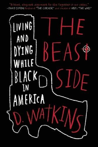 The Beast Side: Living (and Dying) While Black in America cover