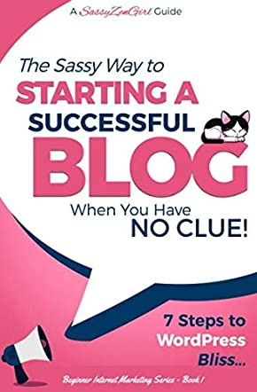 Starting a Successful Blog when you have NO CLUE!