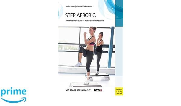 Step-Aerobic: Für Fitness und Gesundheit in Studio, Verein und ...