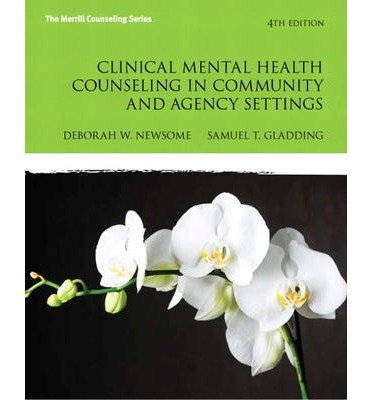 Newsome, Deborah W. ( Author )(Clinical Mental Health Counseling in Community and Agency Settings (Revised)) Paperback