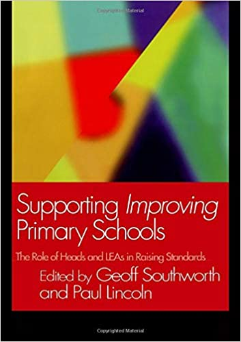 Supporting Improving Primary Schools: The Role of Schools and LEAs in Raising Standards