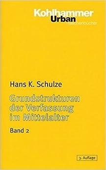 Book Grundstrukturen Der Verfassung Im Mittelalter: Familie, Sippe Und Geschlecht (Urban-Taschenbucher) by Hans K Schulze (2000-11-30)