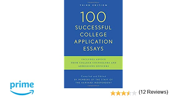 100 Successful College Application Essays: Third Edition: The ...