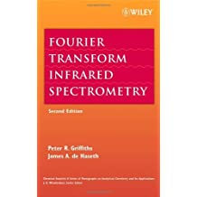Fourier Transform Infrared Spectrometry (Chemical Analysis: A Series of Monographs on Analytical Chemistry and Its Applications Book 171)
