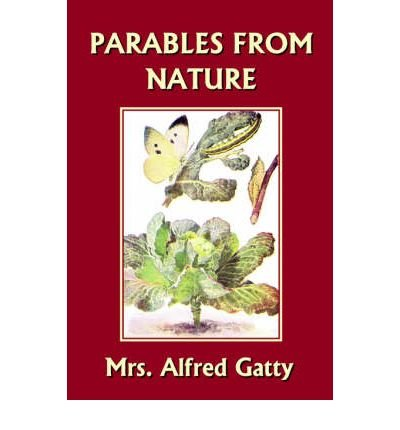 [ [ [ Parables from Nature [ PARABLES FROM NATURE BY Gatty, Mrs Alfred ( Author ) Apr-10-2006[ PARABLES FROM NATURE [ PARABLES FROM NATURE BY GATTY, MRS ALFRED ( AUTHOR ) APR-10-2006 ] By Gatty, Mrs Alfred ( Author )Apr-10-2006 Paperback