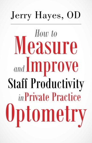 How to Measure and Improve Staff Productivity in Private Practice Optometry