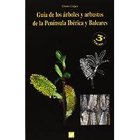 Guía de los árboles y arbustos de la Península Ibérica (Botánica)