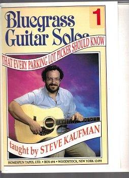 Bluegrass Guitar Solos 1 That Every Parking Lot Picker Should Know Steve Kaufman