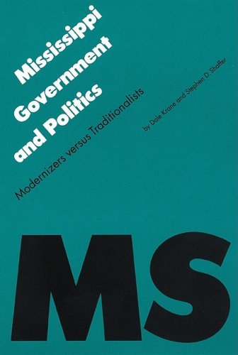 Mississippi Government and Politics: Modernizers versus Traditionalists (Politics and Governments of the American States) by Dale Krane (1992-03-01)