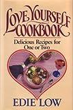 Love Yourself Cookbook, Edie Low, 0931933412