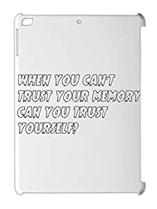 WHEN YOU CAN'T TRUST YOUR MEMORY, CAN YOU TRUST YOURSELF? iPad air plastic case