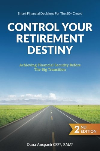 Control Your Retirement Destiny: Achieving Financial Security Before The Big Transition by A Book's Mind