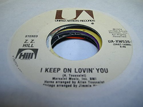 Z. Z. HILL 45 RPM I Keep On Lovin' You / Who Ever's Thrilling You Is Killing Me