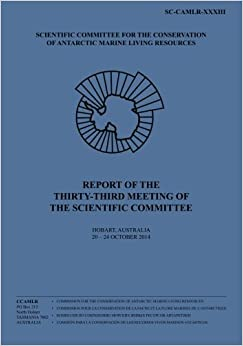Report of the Thirty-third Meeting of the Scientific Committee: Hobart, Australia, 20 to 24 October 2014 (Report of the Meeting of the Scientific Committee) (Volume 33)