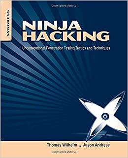 Ninja Hacking: Unconventional Penetration Testing Tactics ...