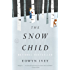 The Snow Child: A Novel (Pulitzer Prize in Letters: Fiction Finalists)