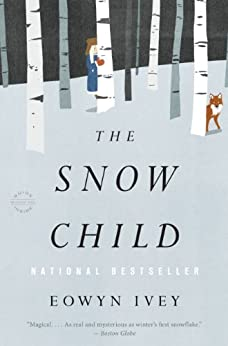 The Snow Child: A Novel (Pulitzer Prize in Letters: Fiction Finalists) by [Ivey, Eowyn]