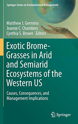 Exotic Brome-Grasses in Arid and Semiarid Ecosystems of the Western US: Causes, Consequences, and Management Implications (Springer Series on Environmental Management) (Exotic Grasses)